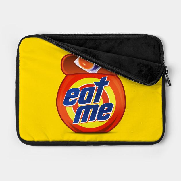 Eat Me - Pod Life Challenged