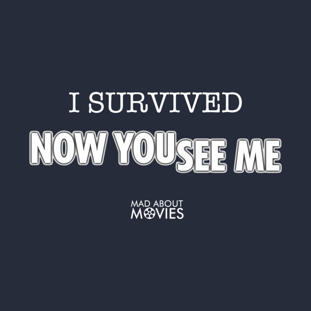 I Survived 'Now You See Me'