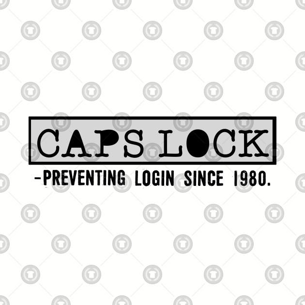 Caps Lock: Preventing login since 1980