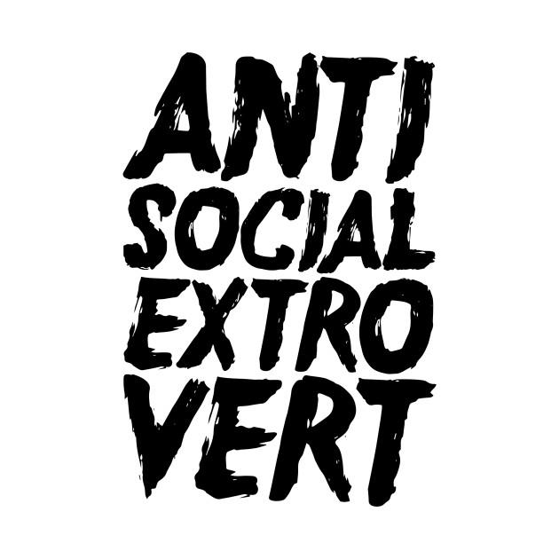 Anti Social Extrovert