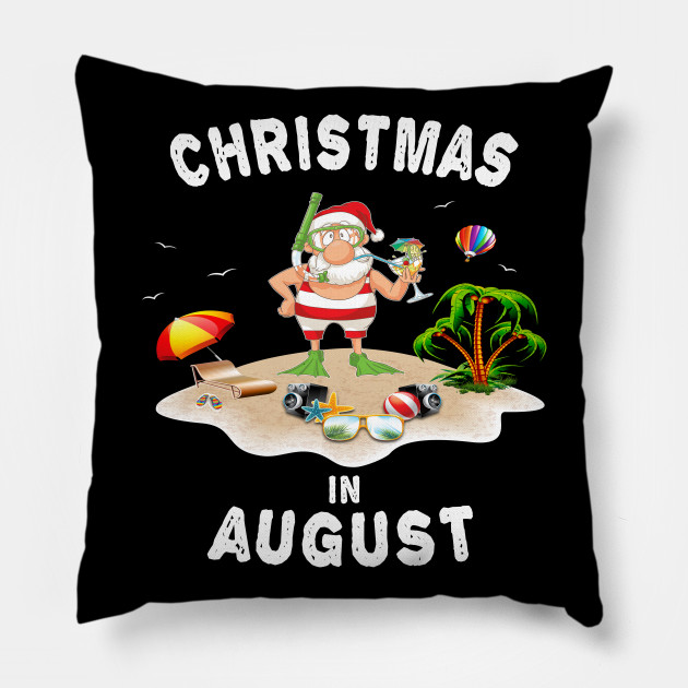 Funny Santa claus in August T-Shirt - Chrismas in August Tee