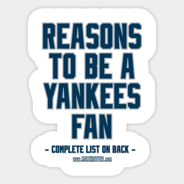 No reasons to be a yankees fan, yankees suck, funny tshirt