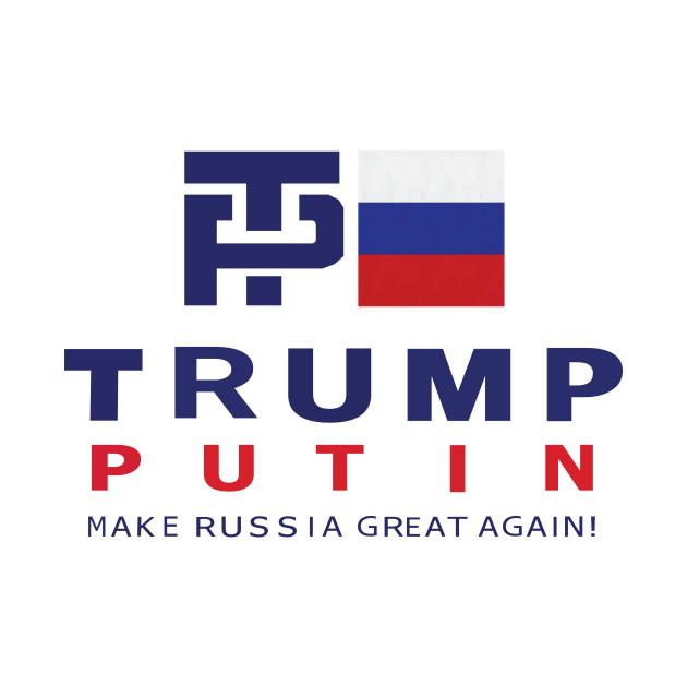 Trump/Putin Make Russia Great Again!