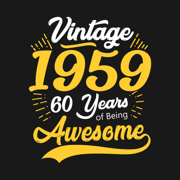 8541917287 Vintage 1959 60th birthday gift 60 Years old Funny - 60th Birthday ...
