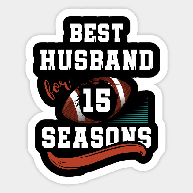 15th Wedding Anniversary Gift As Best Husband For 15 Seasons 15th
