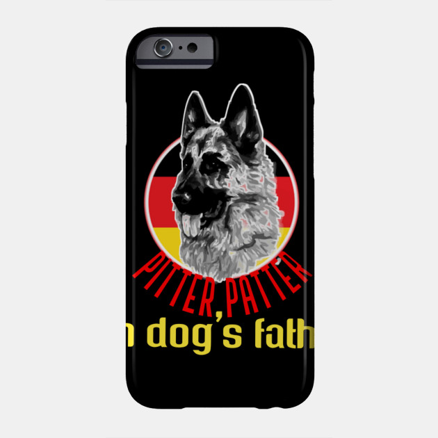 Pitter patter dog's father  t-shirt Phone Case
