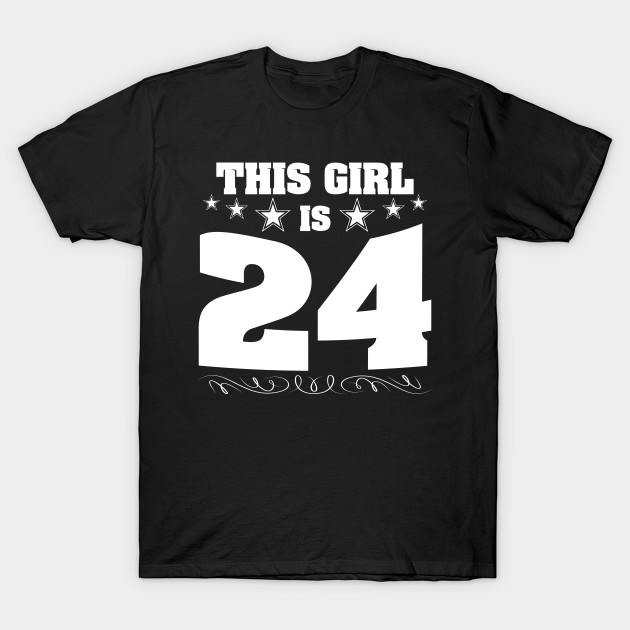 This Girl Is 24 Years Old Funny 24th Birthday Gift T Shirt