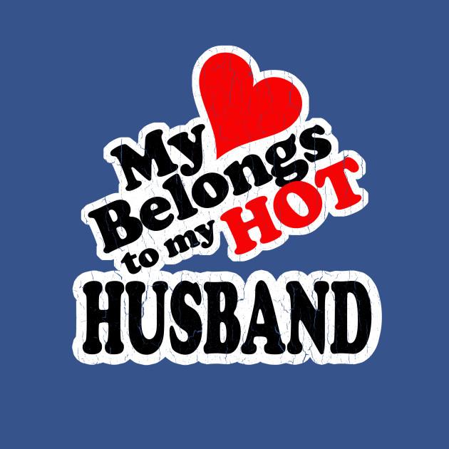 My Heart Belongs to My HOT Husband! (vintage look)