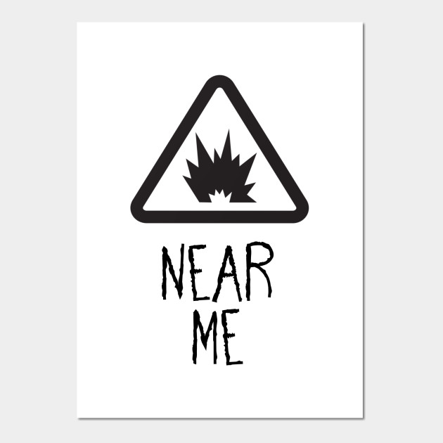 Near Me Near Me Posters And Art Prints Teepublic