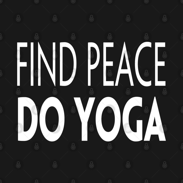 find peace do yoga