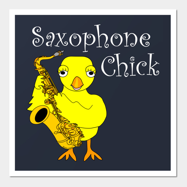 Saxophone Chick White Text - Saxophone - Wall Art | TeePublic