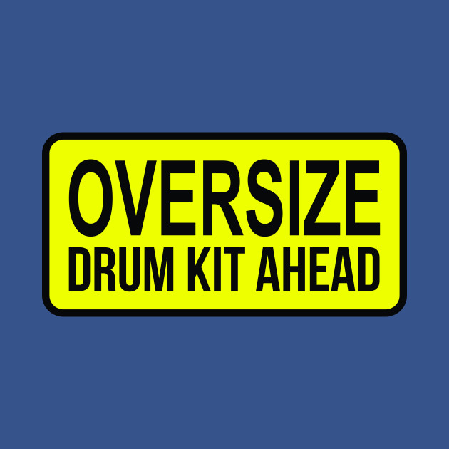 Oversize Drum Kit Ahead