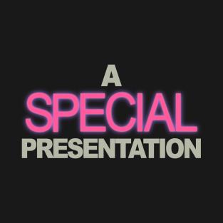 A Special Presentation t-shirts