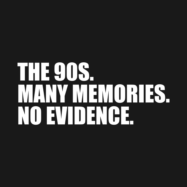 90s quote T-shirt, 90s many memories no evidence, youth memories tee, 80s  90s style, retro quote T