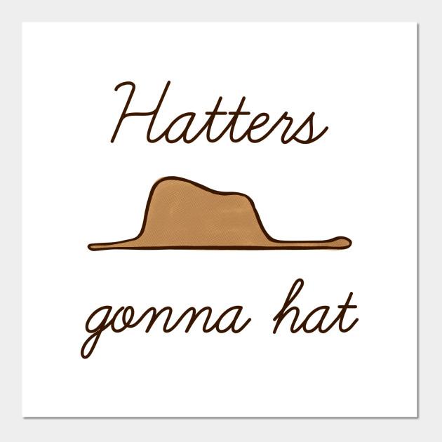 8e6b40bda Hatters gonna hat