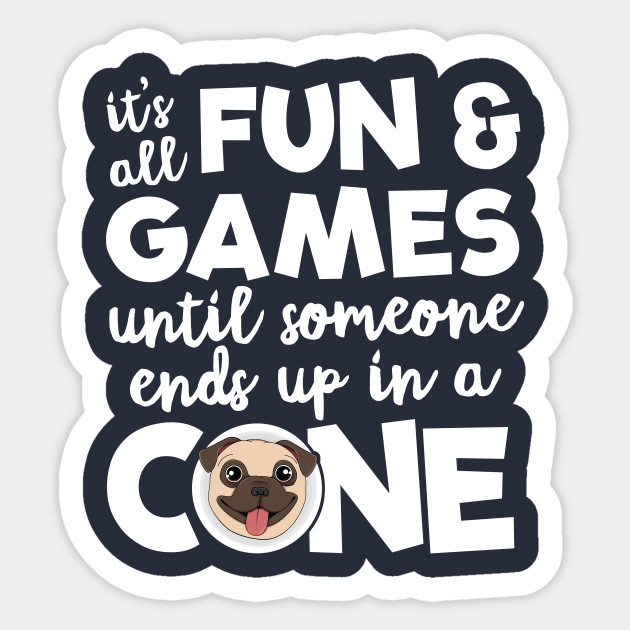 Fun And Games Dog Cone Funny