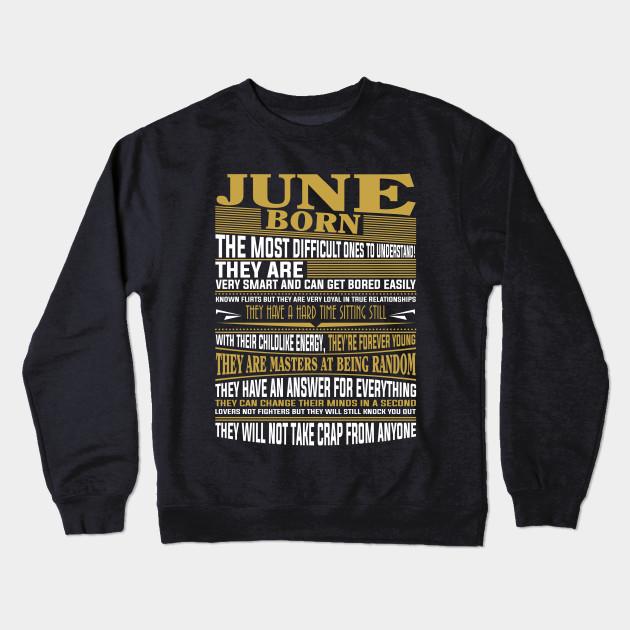 02b9a168 June Born in June T Shirts for mens & womens - June Born - Crewneck ...