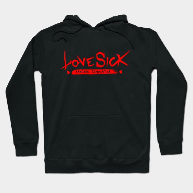 1e08b16c278 Love sick - Yandere Simulator - Hoodie