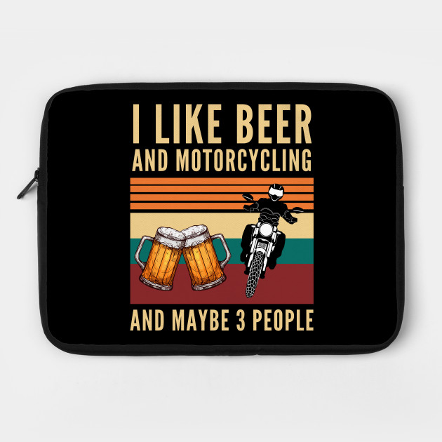 I like beer and Motorcycling and maybe 3 people