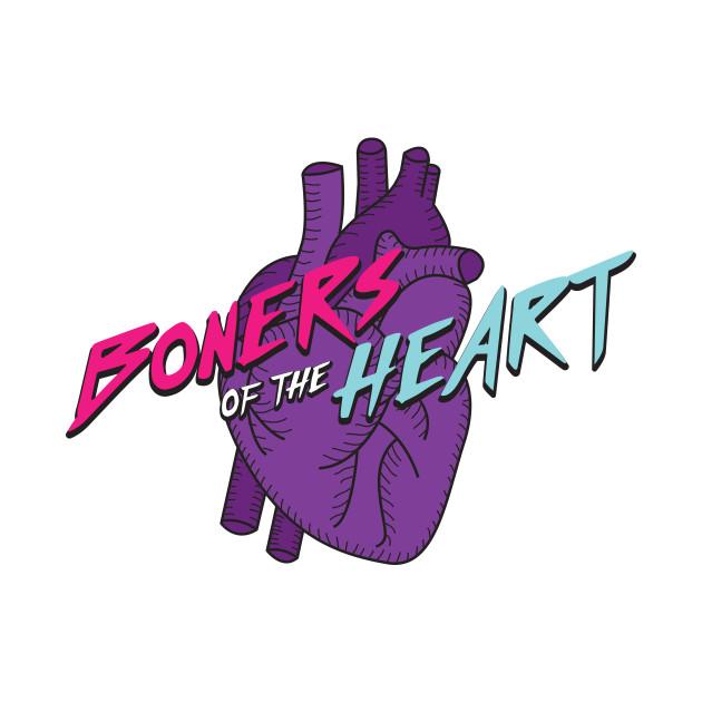 Boners of The Heart