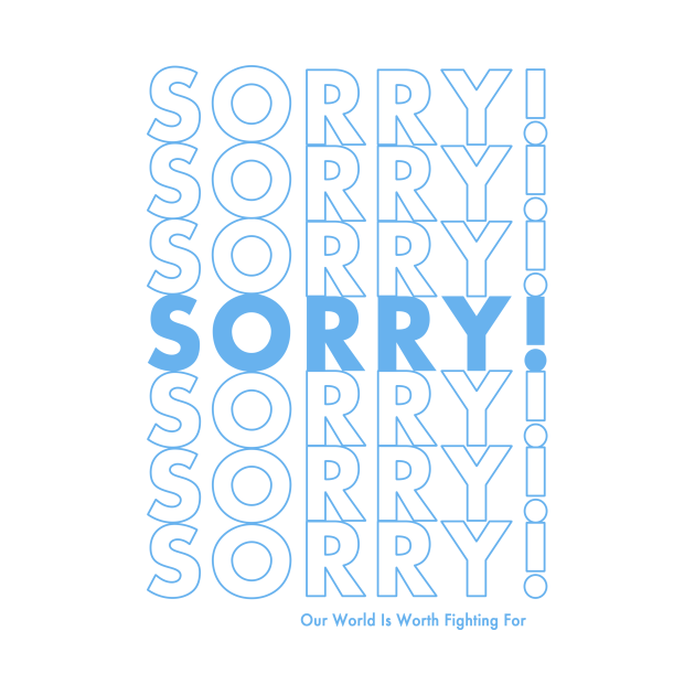 Sorry Sorry Sorry!