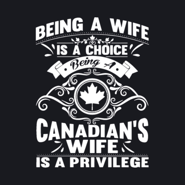 Being A Wife Is A Choice Being A Canadians