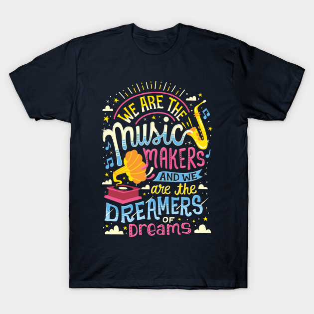 Music Makers and Dreamers