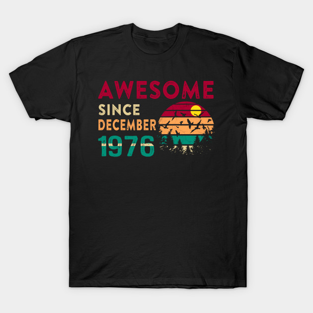 Awesome Since December 1976 T-Shirt