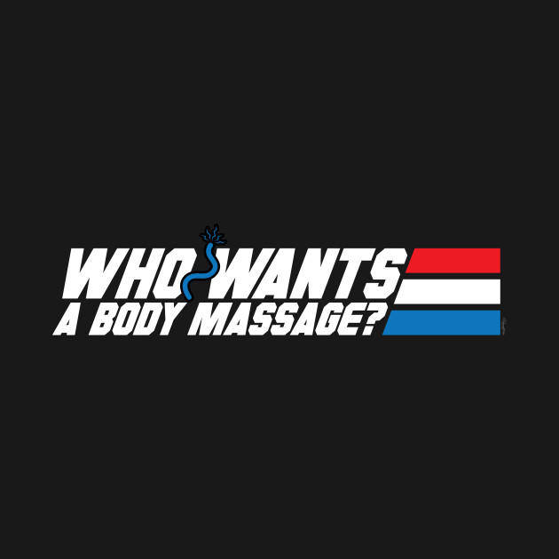 Who Wants a Body Massage? - Military Cartoon - T-Shirt ...