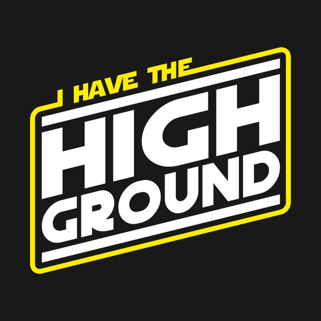 I Have the High Ground
