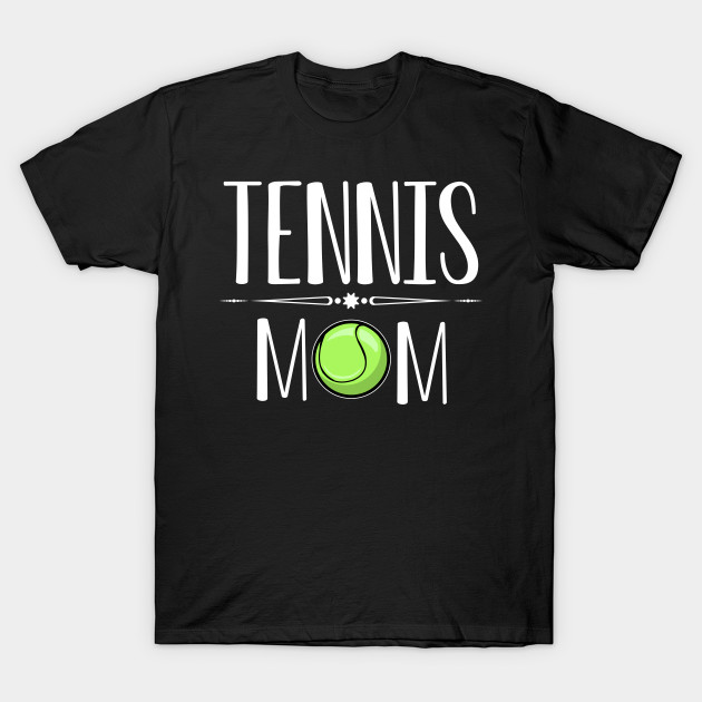 Womens Tennis Player Cool Proud Mom T-Shirt Gift