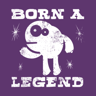 Born A Legend t-shirts