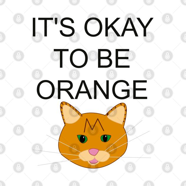 It's okay to be orange