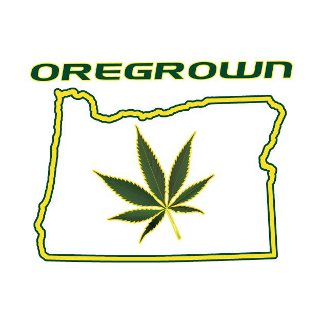 Oregrown in State of Oregon Cannabis Marijuana Pot Leaf Legalized