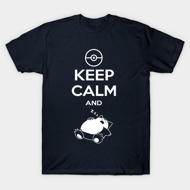 45071207 Keep Calm and...zzz - Pokemon - T-Shirt | TeePublic