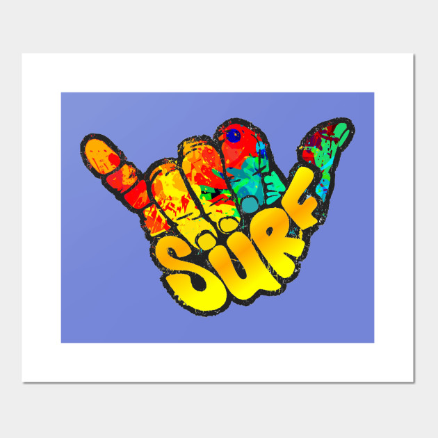 Shaka Hand Hang Loose Surf Symbol Shaka Hand Posters And Art