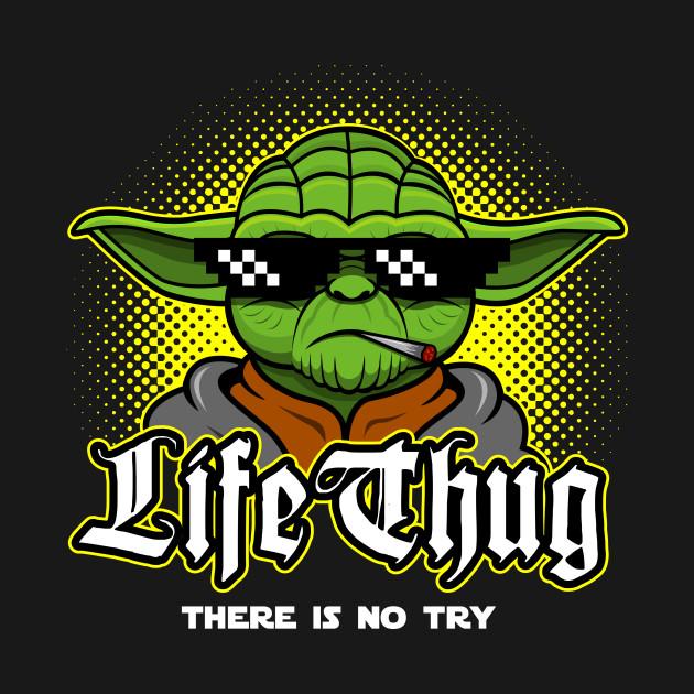 Life thug