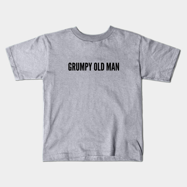 Grumpy Old Man Funny Personality Slogan Joke Statement Humor