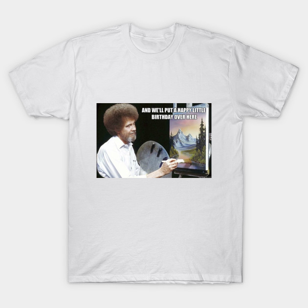 Bob Ross Meme Happy Birthday