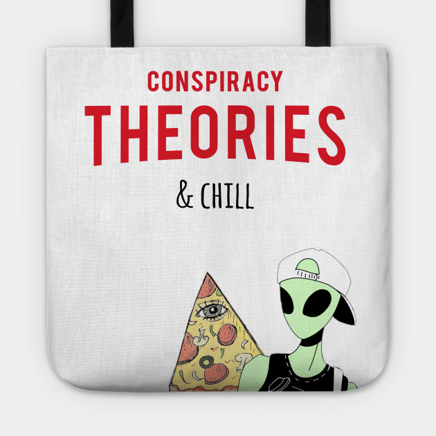 """Conspiracy Theories and chill""."