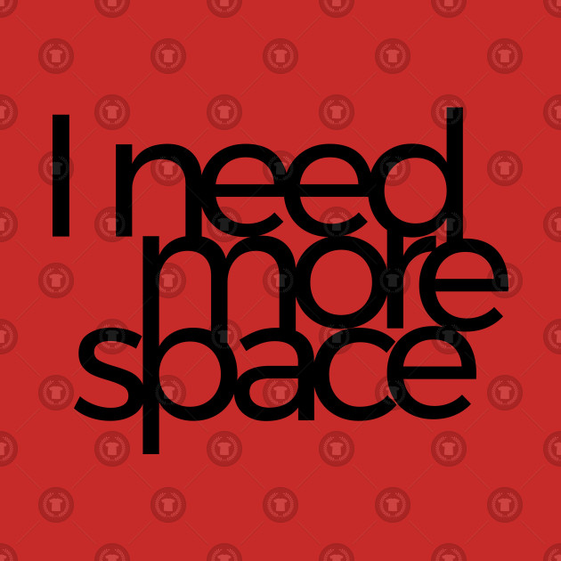 I need more space by just_designs