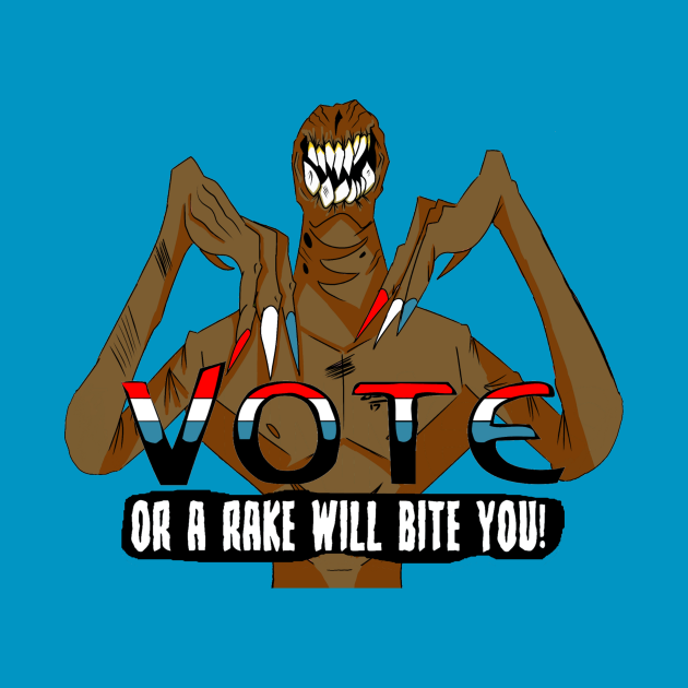 Vote: Or A Rake Will Bite You