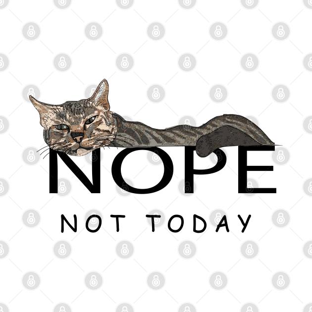 Nope Not Today Lazy Cat Meme Not Today Lazy Cat Meme Design