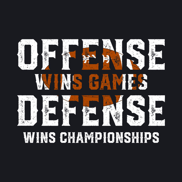 7aed77ec ... Offense Wins Games Defense Wins Championships - Funny Football Shirts