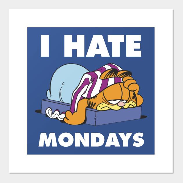 I Hate Mondays Garfield Posters And Art Prints Teepublic