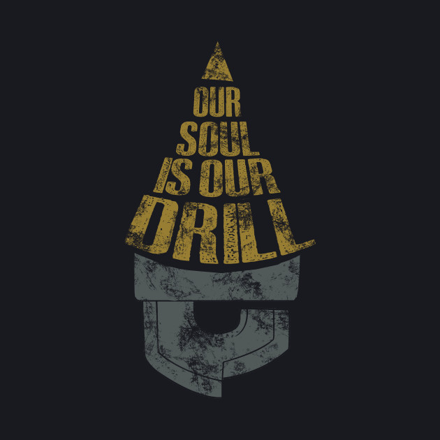 our soul is our drill