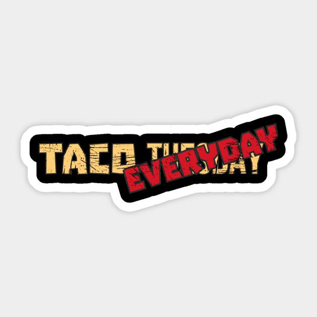 Taco Tuesday Taco Everyday