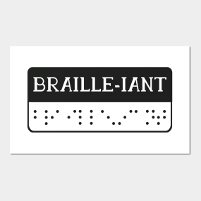 Braille Posters and Art Prints | TeePublic