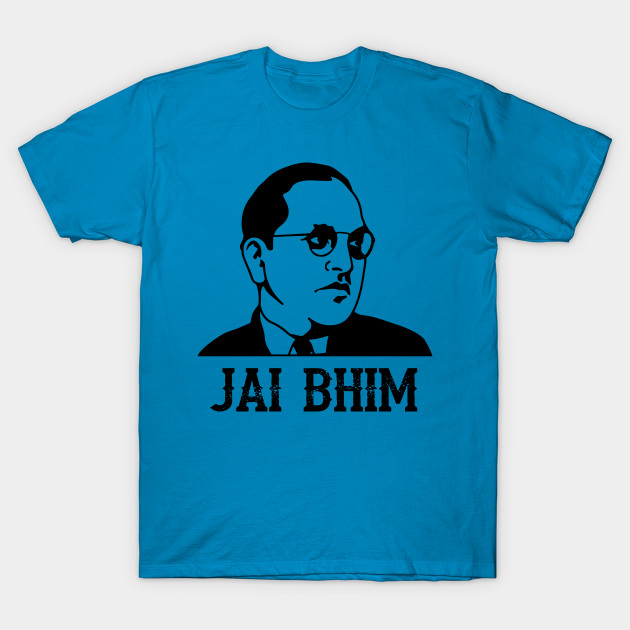 57b0a2511 Ambedkar Jayanthi Jai Bhim / Bheem - Ambedkar - T-Shirt | TeePublic UK