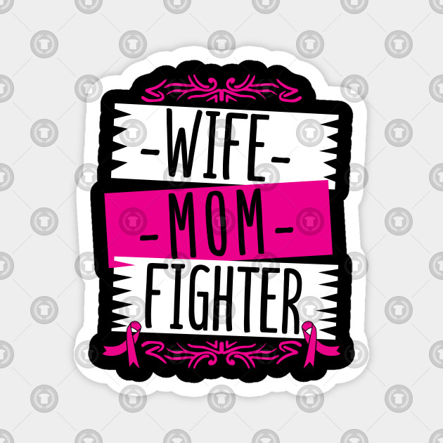 Mom Wife Fighter Cancer Awareness